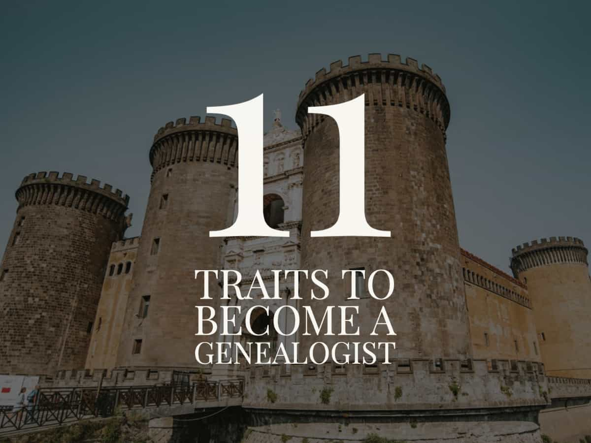 11 Traits to Becoming a Genealogist