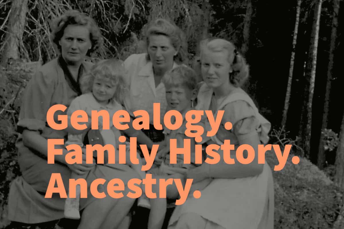 Difference between Genealogy, Family HIstory and Ancestry