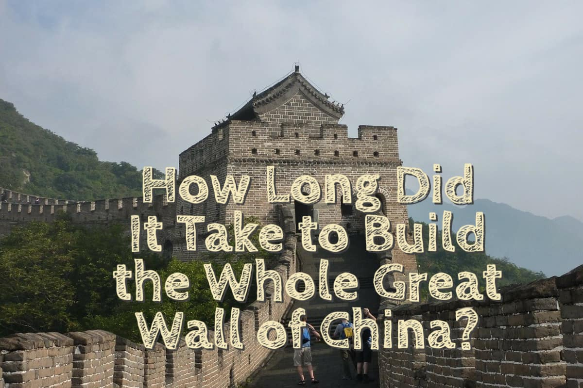 How Long Did It Take to Build The Whole Great Wall of China?