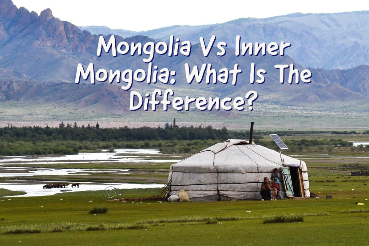 Mongolia Vs Inner Mongolia: What Is The Difference?