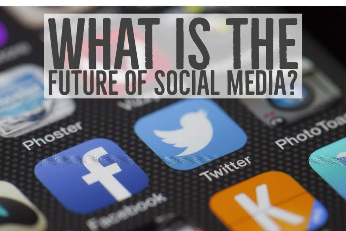 What Is The Future Of Social Media? Social Media Trends 2021